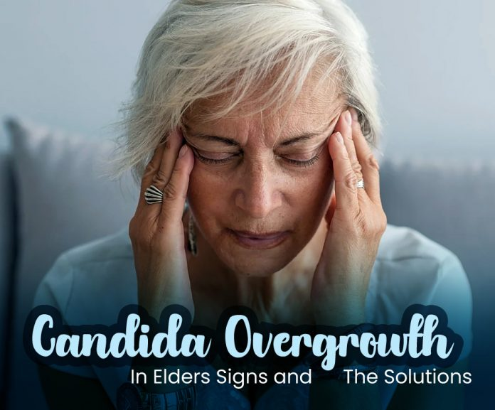 Candida Overgrowth in Elders Signs the Solutions 1